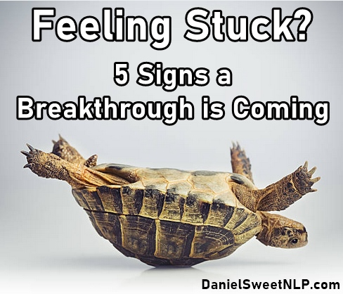 Feeling Stuck? 5 Signs a Breakthrough is Coming